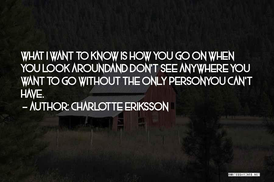 When I See You Sad Quotes By Charlotte Eriksson