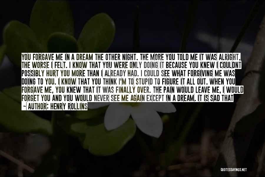 When I See You Sad Quotes By Henry Rollins