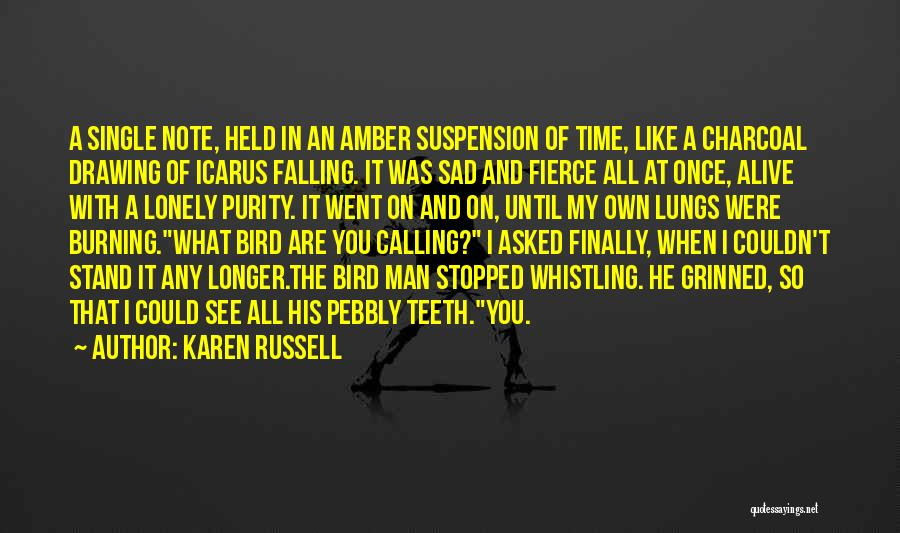 When I See You Sad Quotes By Karen Russell
