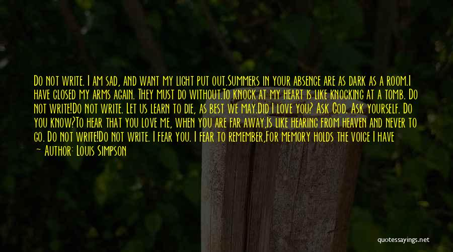 When I See You Sad Quotes By Louis Simpson