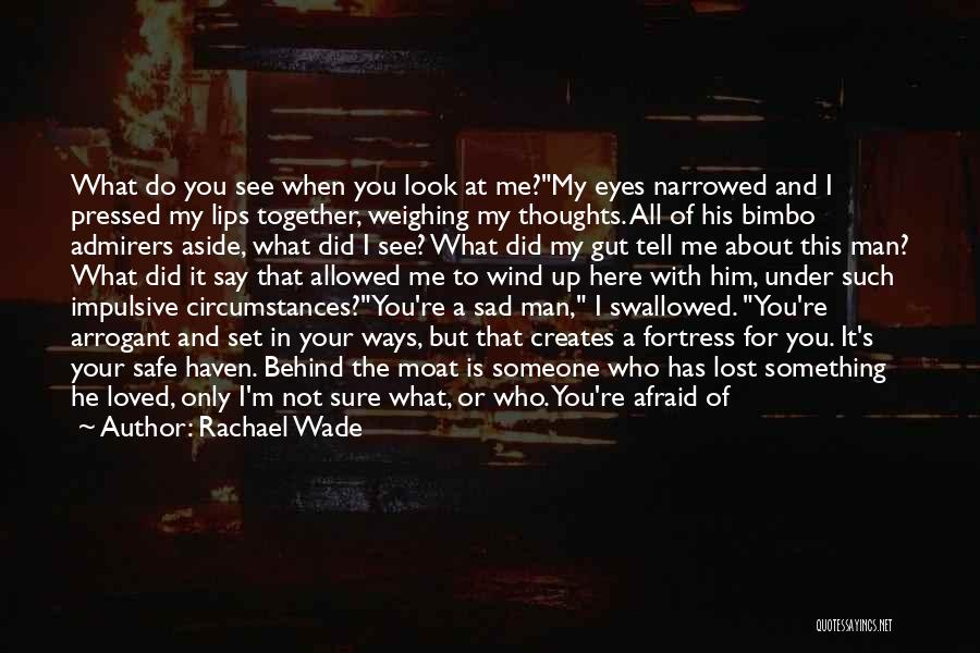 When I See You Sad Quotes By Rachael Wade