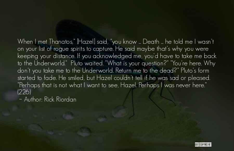 When I See You Sad Quotes By Rick Riordan