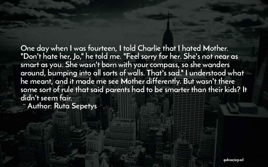 When I See You Sad Quotes By Ruta Sepetys