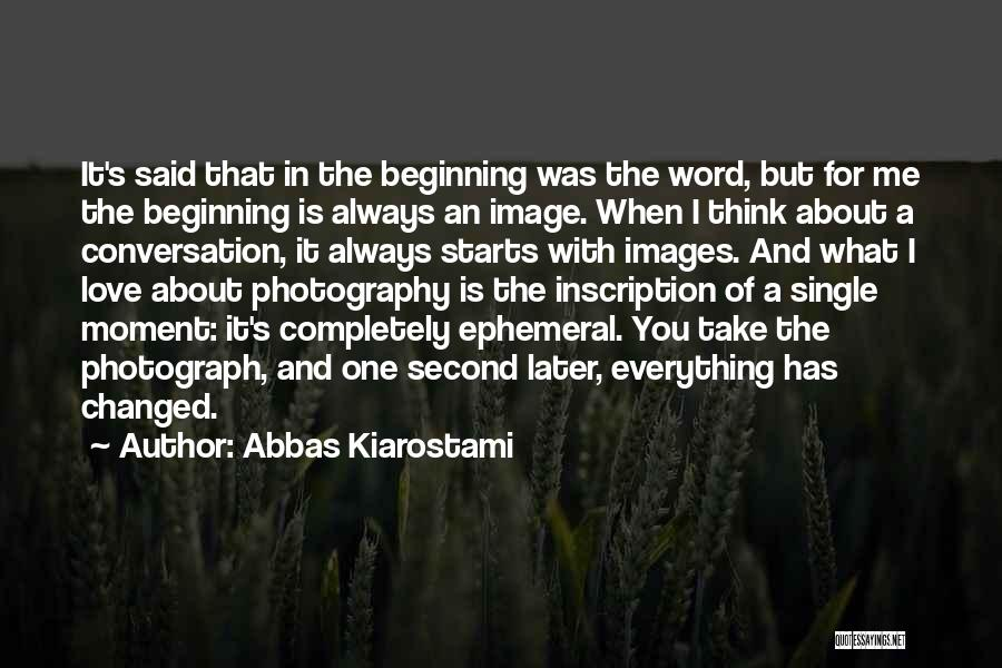 When I Think Of You Love Quotes By Abbas Kiarostami