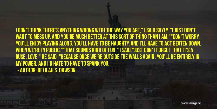 When I Think Of You Love Quotes By Delilah S. Dawson