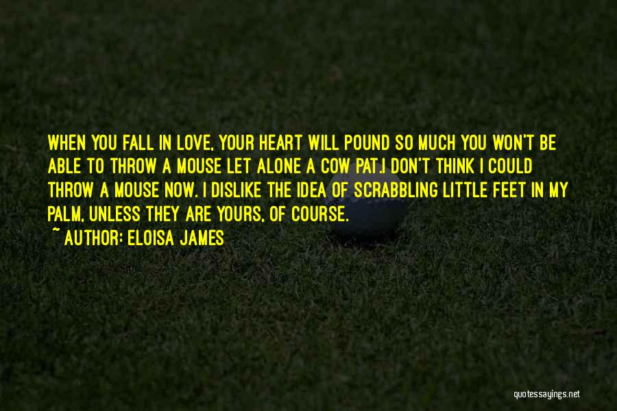 When I Think Of You Love Quotes By Eloisa James