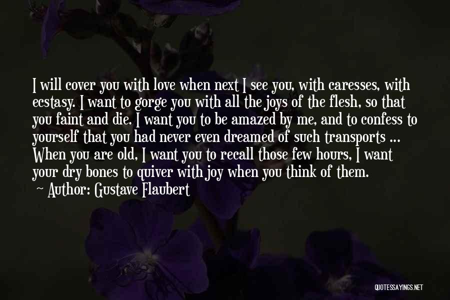 When I Think Of You Love Quotes By Gustave Flaubert