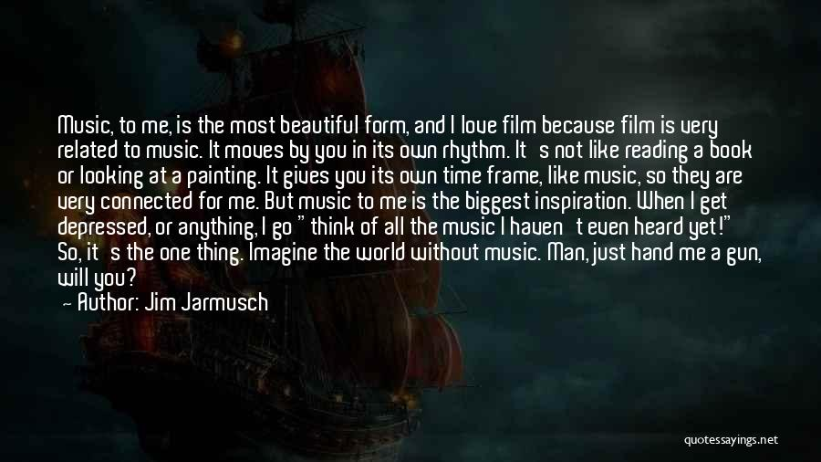 When I Think Of You Love Quotes By Jim Jarmusch