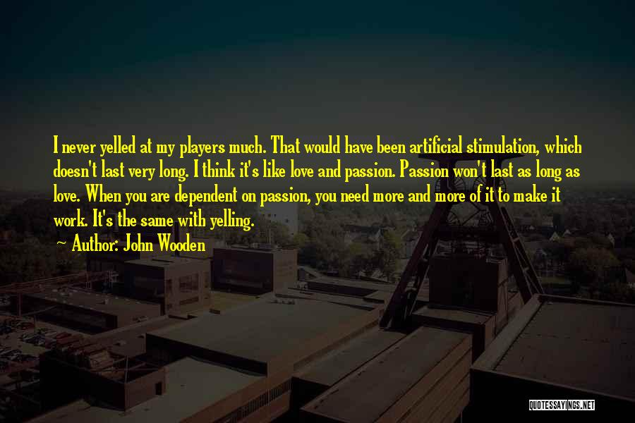 When I Think Of You Love Quotes By John Wooden