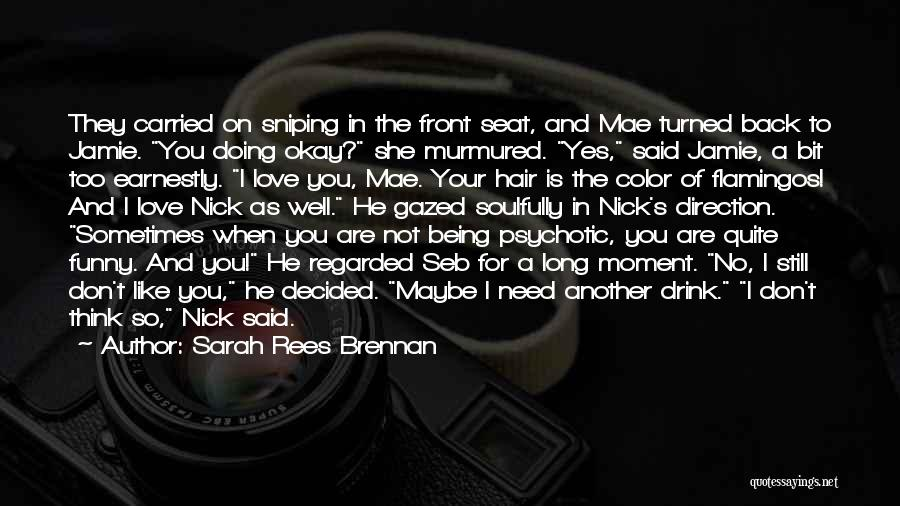 When I Think Of You Love Quotes By Sarah Rees Brennan