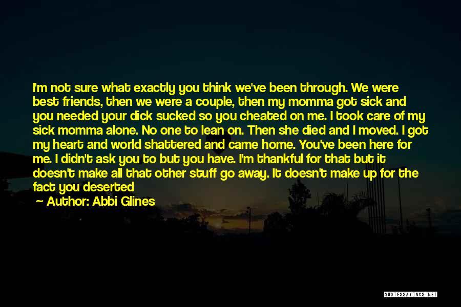 When I'm Sick Quotes By Abbi Glines