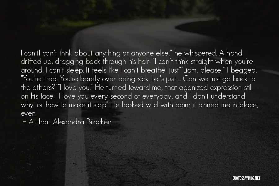 When I'm Sick Quotes By Alexandra Bracken
