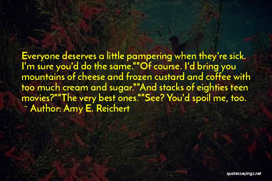 When I'm Sick Quotes By Amy E. Reichert