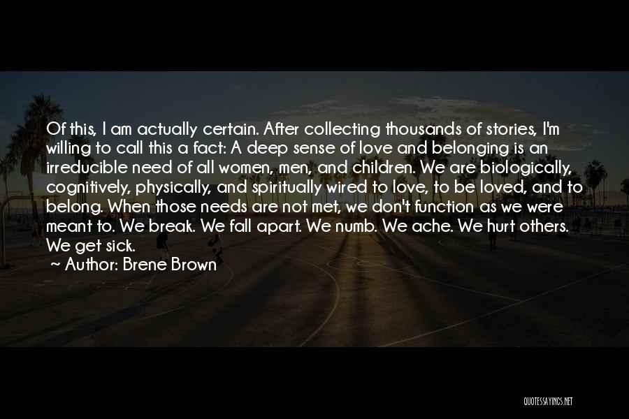 When I'm Sick Quotes By Brene Brown