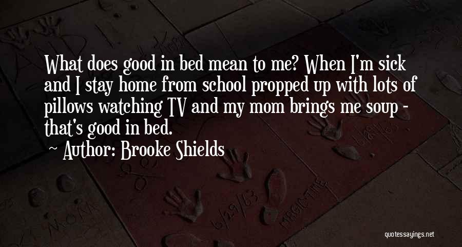 When I'm Sick Quotes By Brooke Shields