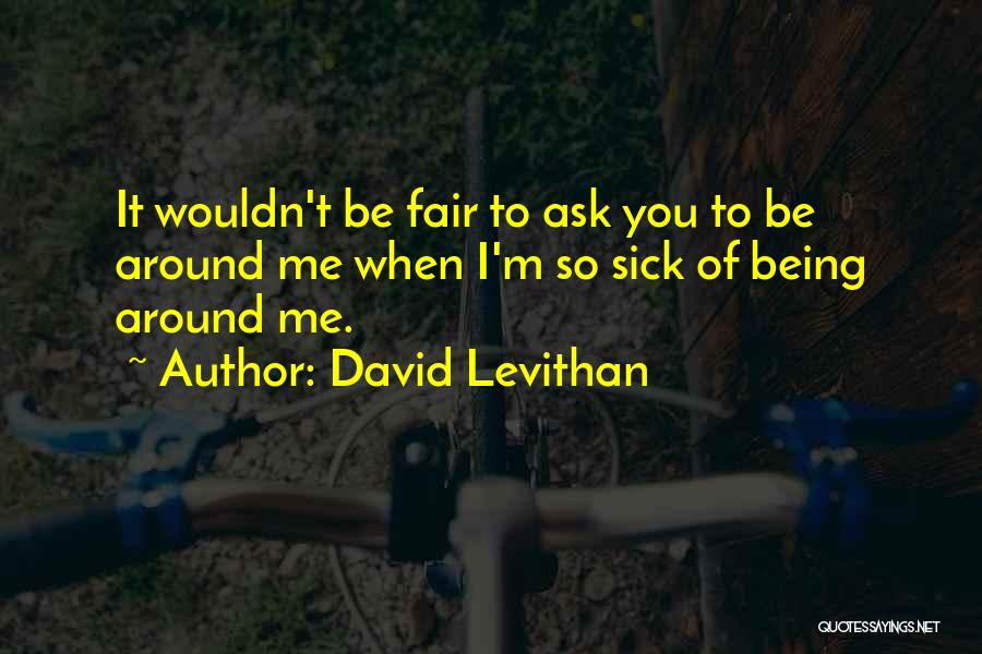 When I'm Sick Quotes By David Levithan