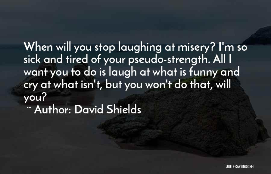 When I'm Sick Quotes By David Shields