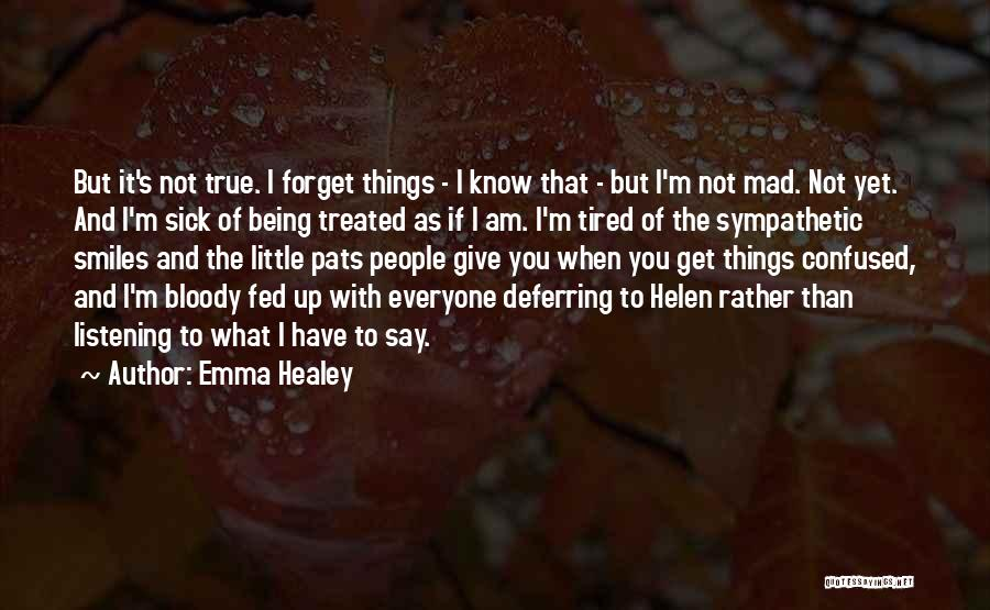 When I'm Sick Quotes By Emma Healey