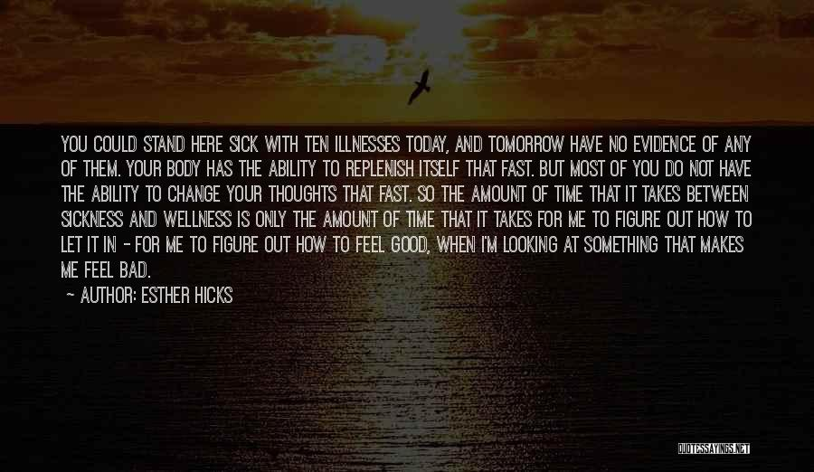 When I'm Sick Quotes By Esther Hicks