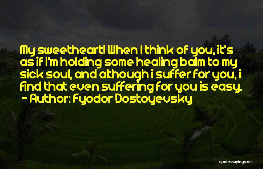 When I'm Sick Quotes By Fyodor Dostoyevsky