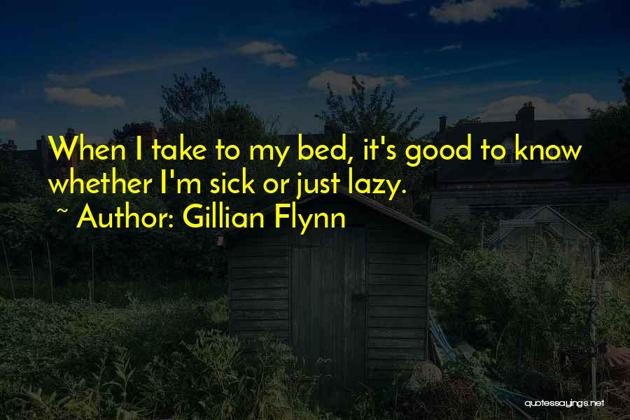 When I'm Sick Quotes By Gillian Flynn