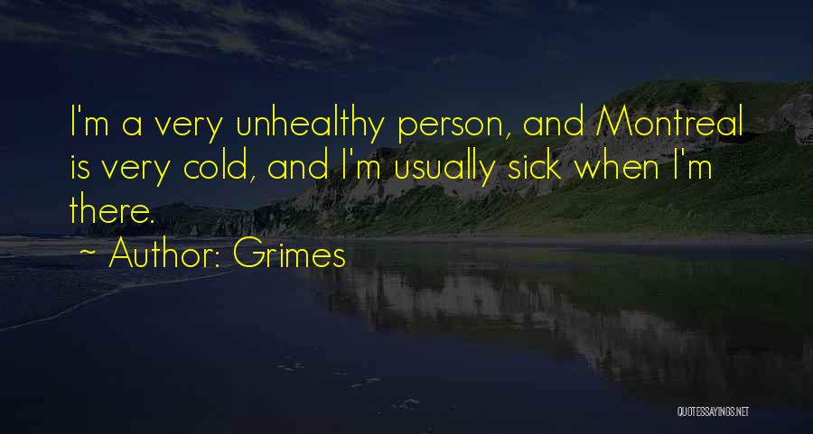 When I'm Sick Quotes By Grimes