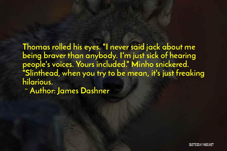 When I'm Sick Quotes By James Dashner