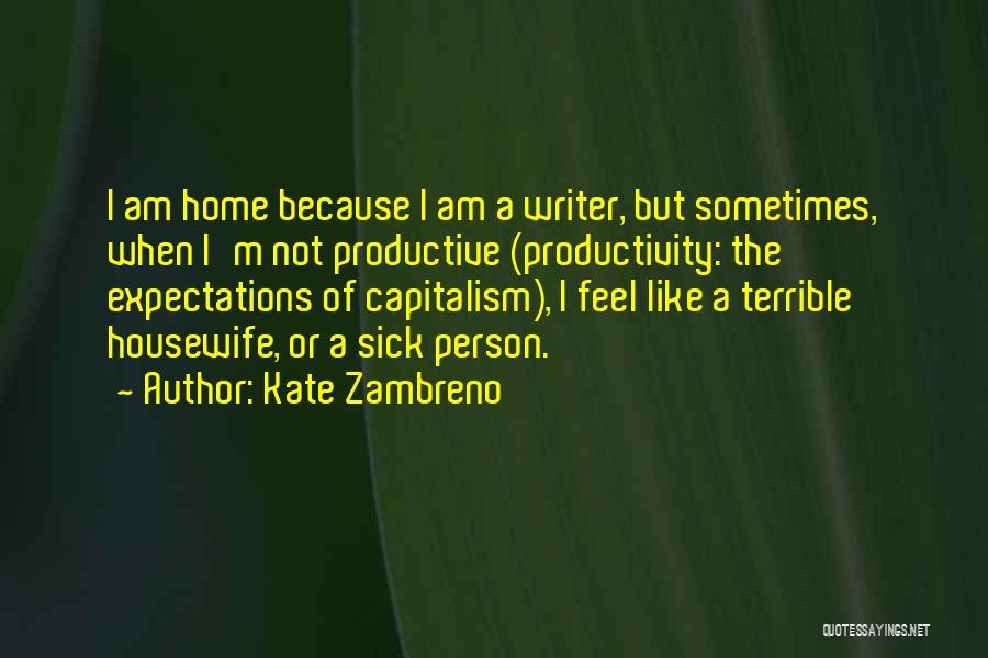 When I'm Sick Quotes By Kate Zambreno