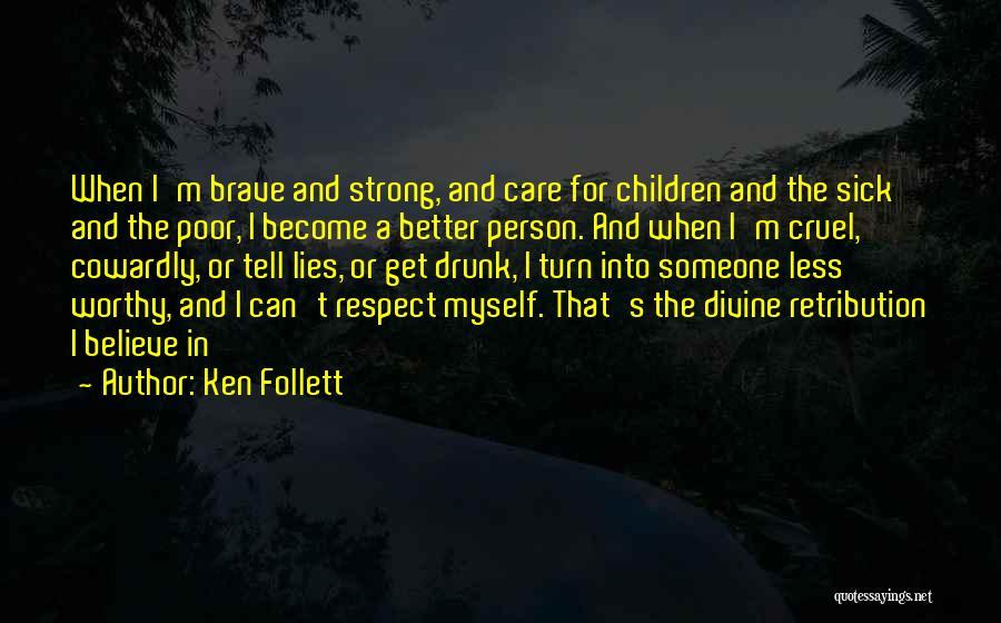 When I'm Sick Quotes By Ken Follett