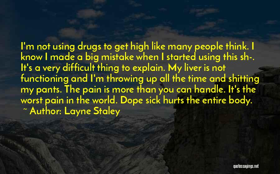 When I'm Sick Quotes By Layne Staley