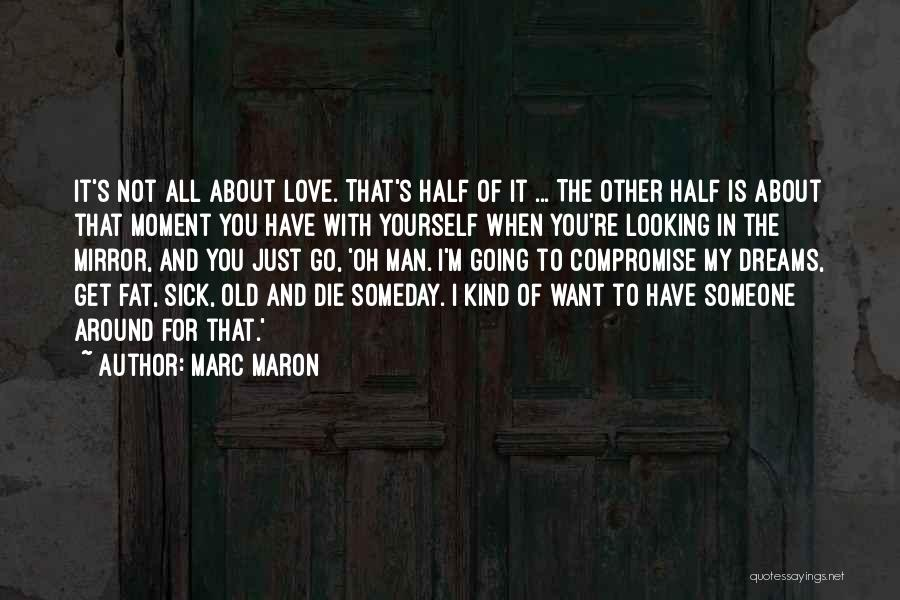 When I'm Sick Quotes By Marc Maron