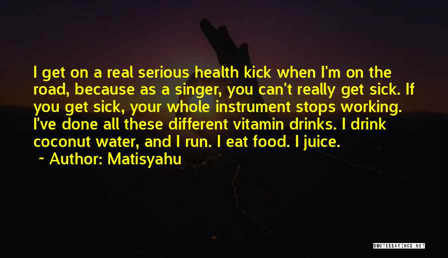 When I'm Sick Quotes By Matisyahu