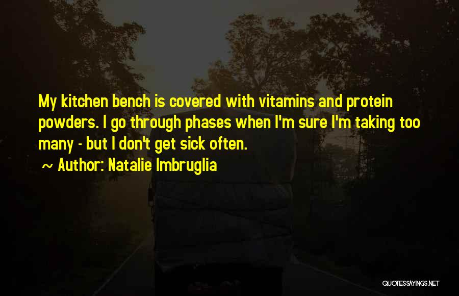 When I'm Sick Quotes By Natalie Imbruglia
