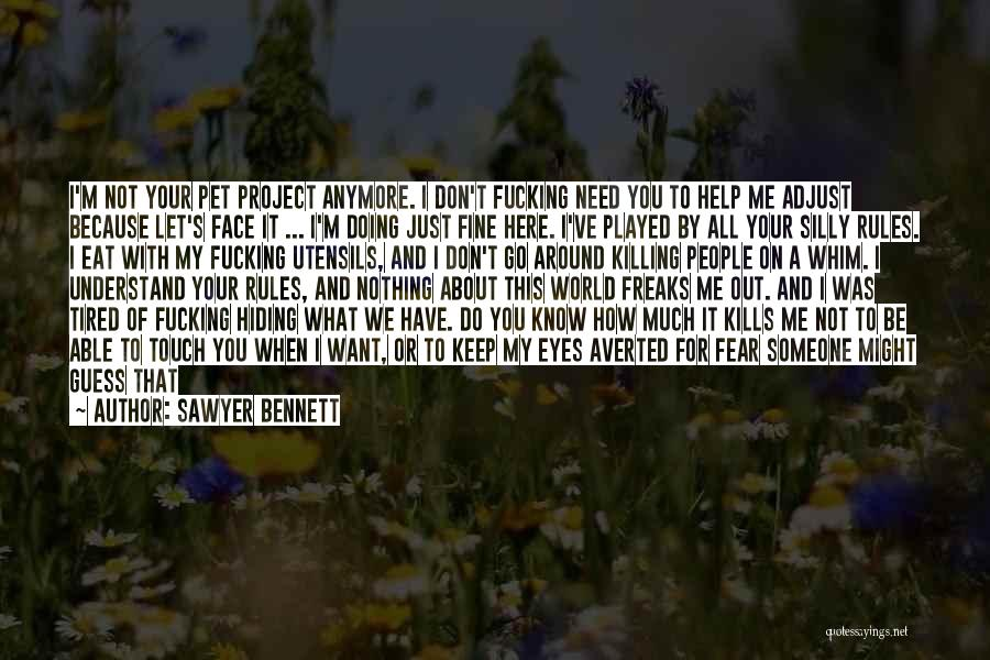 When I'm Sick Quotes By Sawyer Bennett