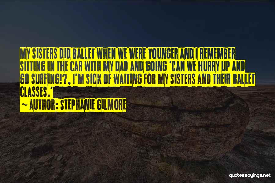 When I'm Sick Quotes By Stephanie Gilmore