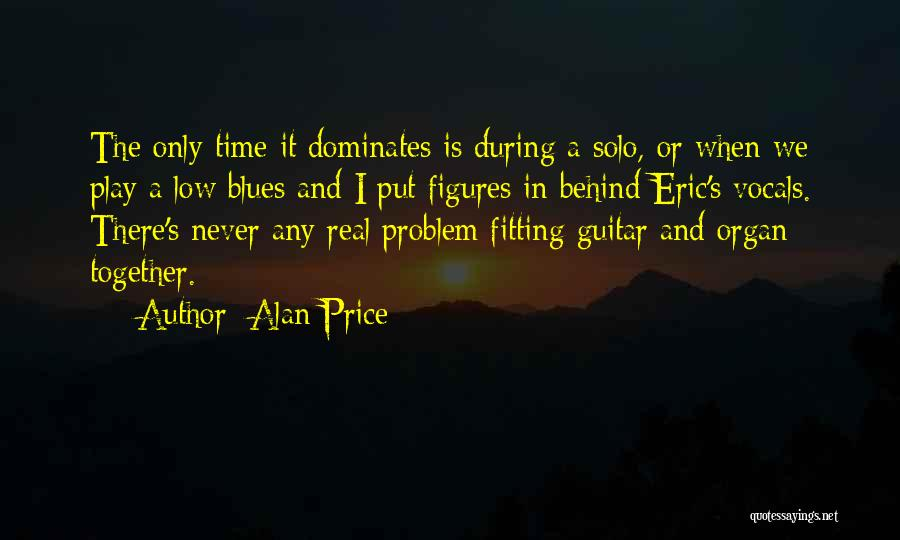 When It's Real Quotes By Alan Price