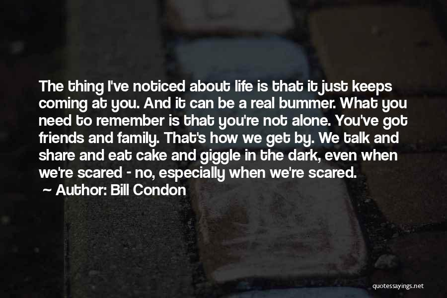 When It's Real Quotes By Bill Condon
