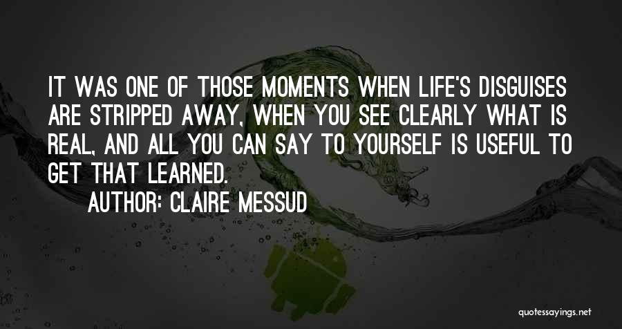 When It's Real Quotes By Claire Messud