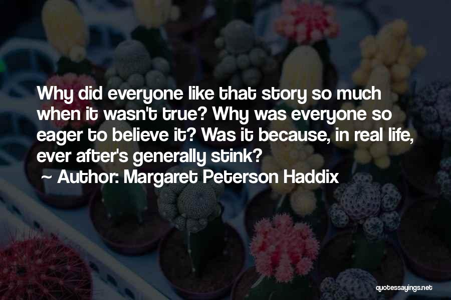When It's Real Quotes By Margaret Peterson Haddix