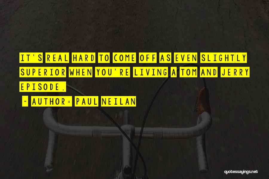 When It's Real Quotes By Paul Neilan