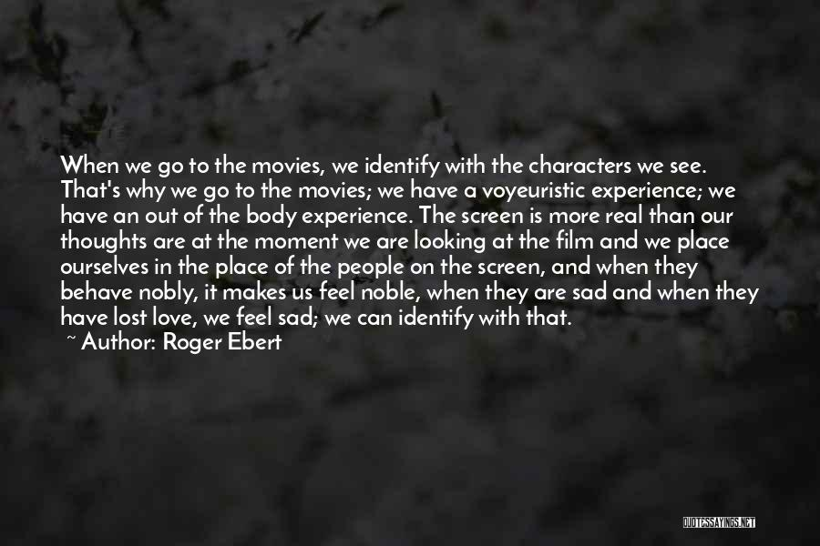When It's Real Quotes By Roger Ebert