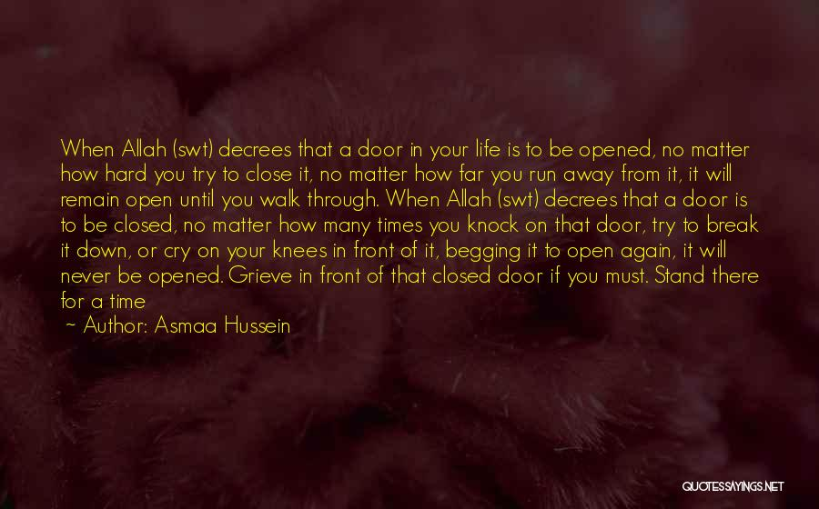 When It's Time To Walk Away Quotes By Asmaa Hussein