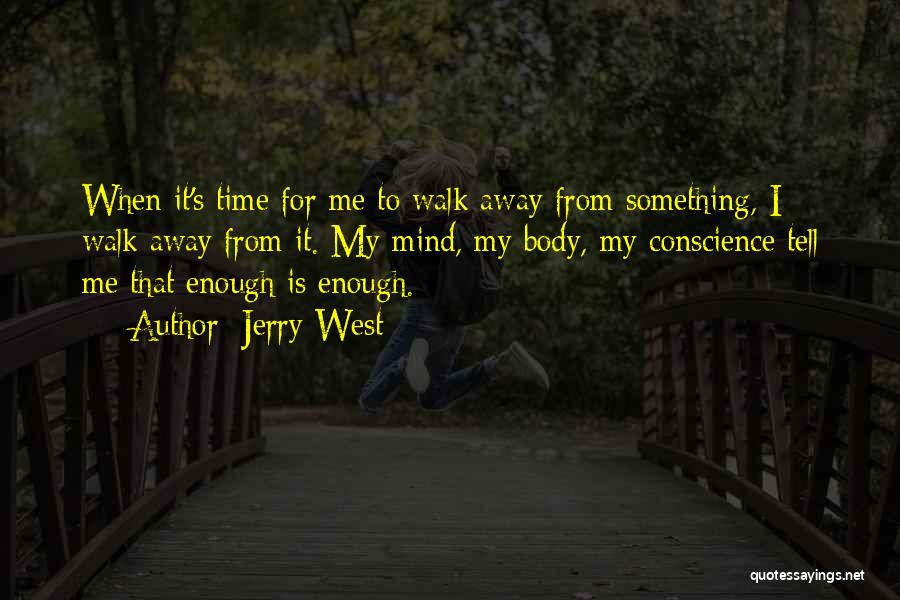 When It's Time To Walk Away Quotes By Jerry West