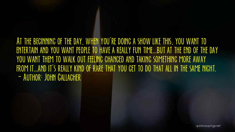 When It's Time To Walk Away Quotes By John Gallagher