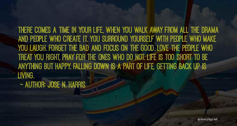 When It's Time To Walk Away Quotes By Jose N. Harris