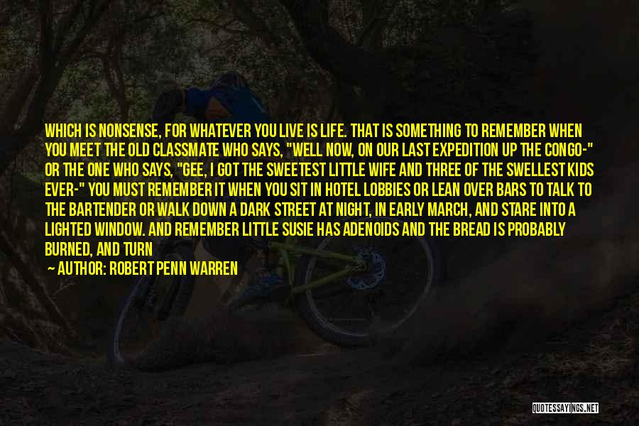 When It's Time To Walk Away Quotes By Robert Penn Warren