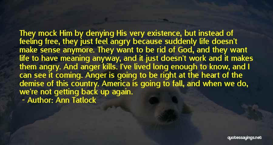 When Life Doesn't Make Sense Quotes By Ann Tatlock