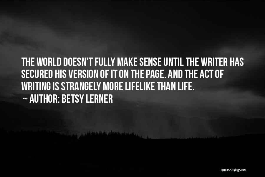 When Life Doesn't Make Sense Quotes By Betsy Lerner