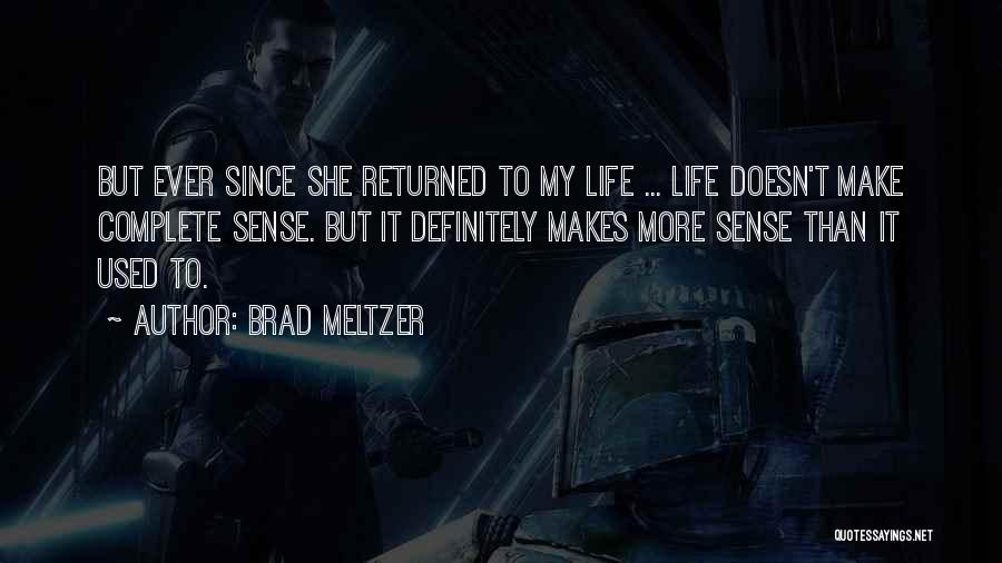 When Life Doesn't Make Sense Quotes By Brad Meltzer
