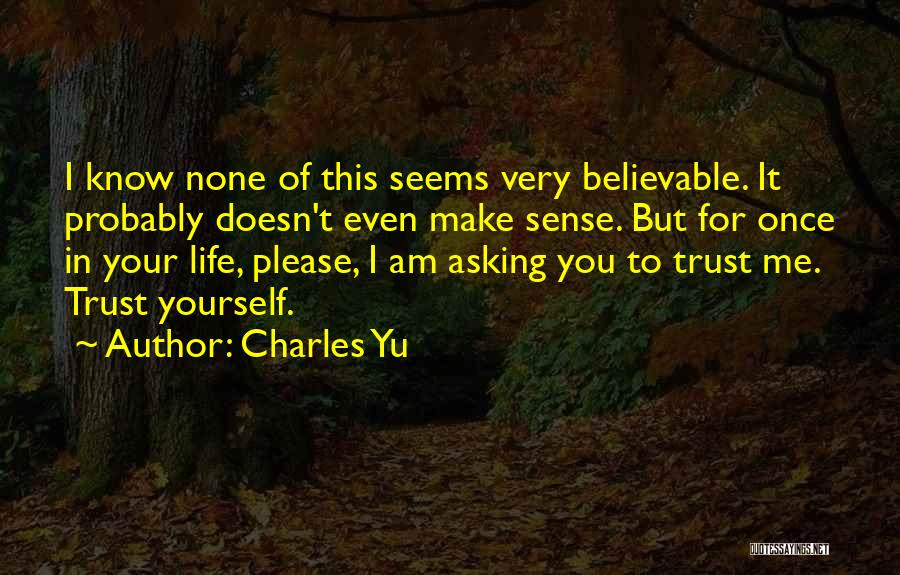 When Life Doesn't Make Sense Quotes By Charles Yu